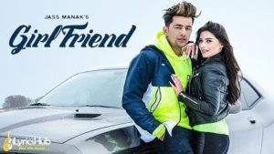 GIRLFRIEND LYRICS – JASS MANAK | iLyricsHub