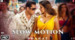 SLOW MOTION LYRICS – BHARAT | Nakash Aziz, Shreya Ghoshal