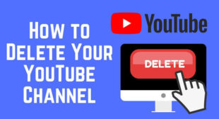 How to Close your YouTube Account From Web or App