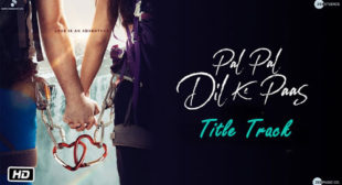 Pal Pal Dil Ke Paas Lyrics – Arijit Singh – Title Song