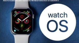 How to Enable/Disable Automatic Workout Detection on watchOS 5 – Office.com/setup