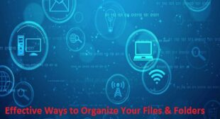 Effective Ways to Organize Your Files & Folders