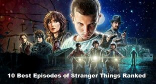 10 Best Episodes of Stranger Things Ranked