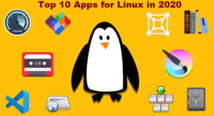 Top 10 Apps for Linux in 2020