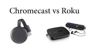All You Need to Know About the Similarities and Differences Between Chromecast and Roku