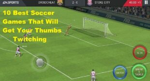 10 Best Soccer Games That Will Get Your Thumbs Twitching!