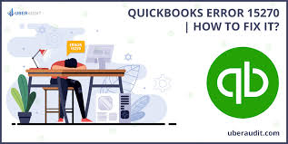 QuickBooks Error 15270 (Payroll) Update did not Complete Successfully?