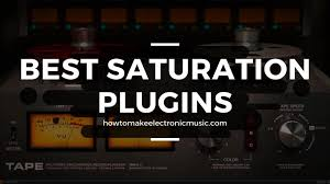 Best Saturation Plugins to Enhance Your Music