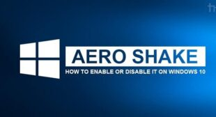 Want to Re-Enable Aero Shake on Your Windows 10 Computer? Here's How to Do So