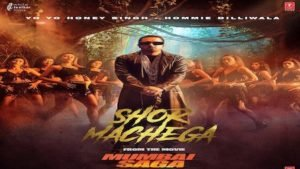 Shor Machega – Yo Yo Honey Singh