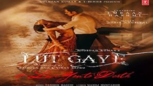 LUT GAYE NEW SONG LYRICS